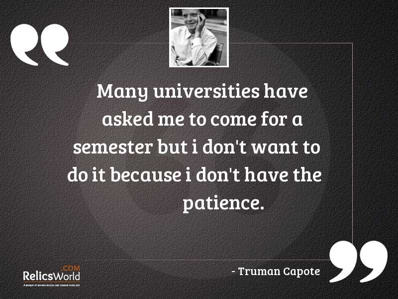 Many universities have asked me