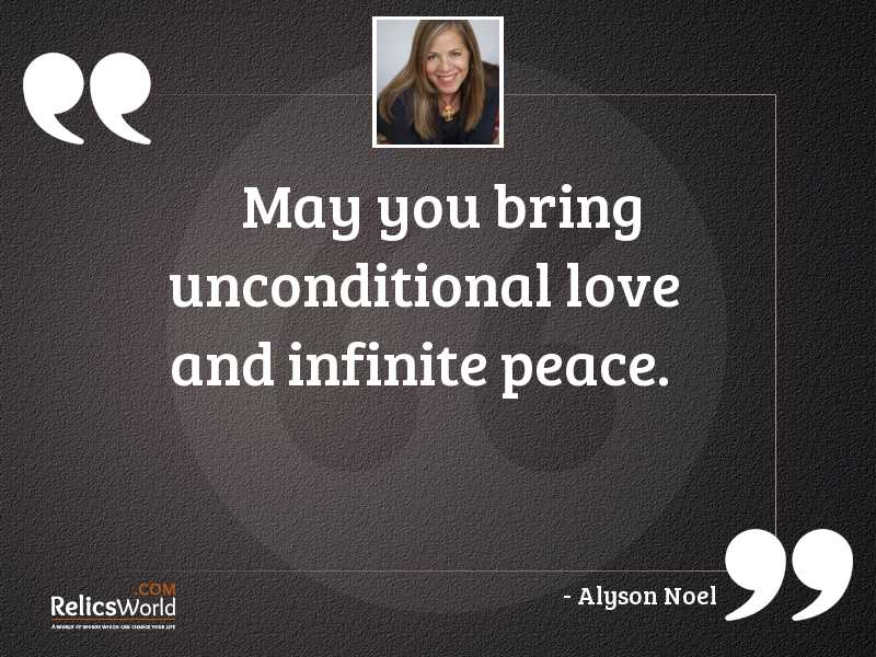 May you bring unconditional love