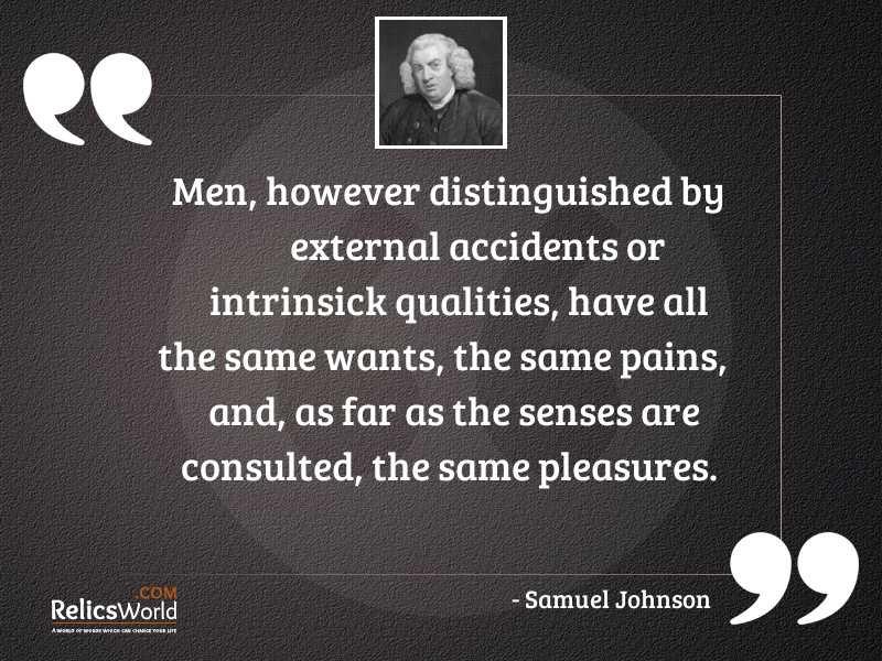 Men however distinguished by external