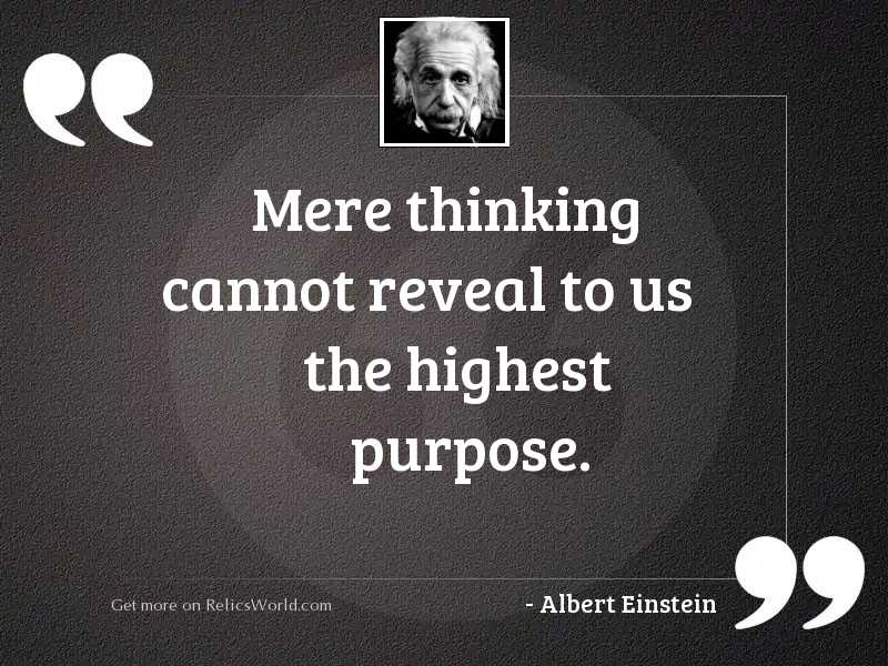 Mere thinking cannot reveal to