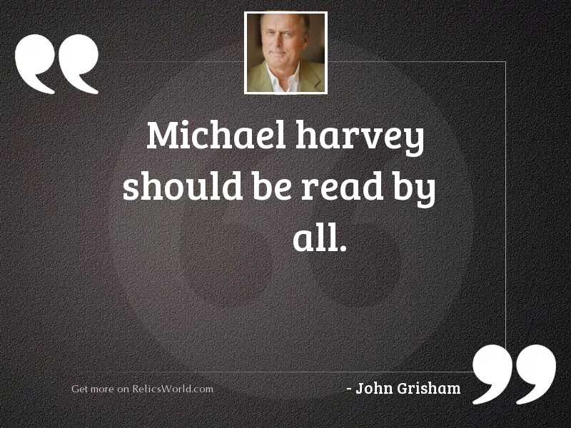 Michael Harvey should be read