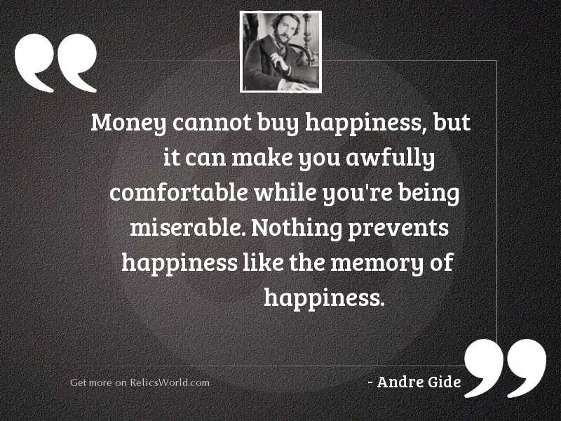 Money cannot buy happiness, but