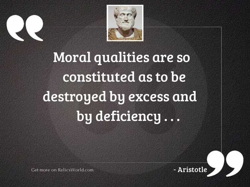 Moral qualities are so constituted