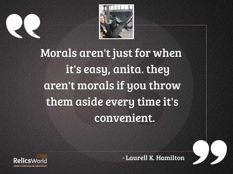 Morals arent just for when