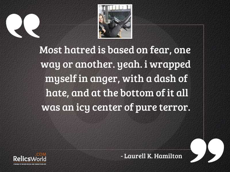 Most hatred is based on