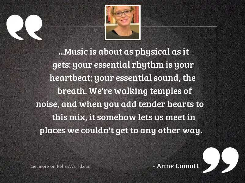 Music is about as physical