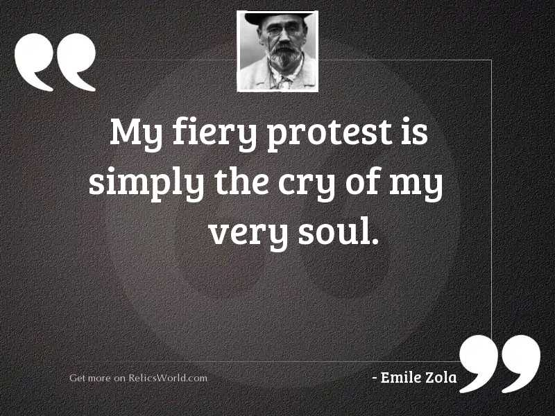 My fiery protest is simply