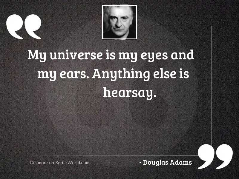 My universe is my eyes
