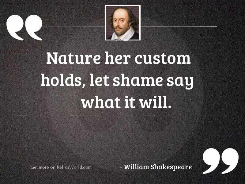 Nature her custom holds, Let