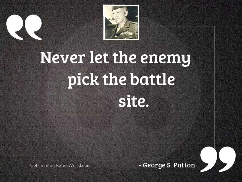 Never let the enemy pick