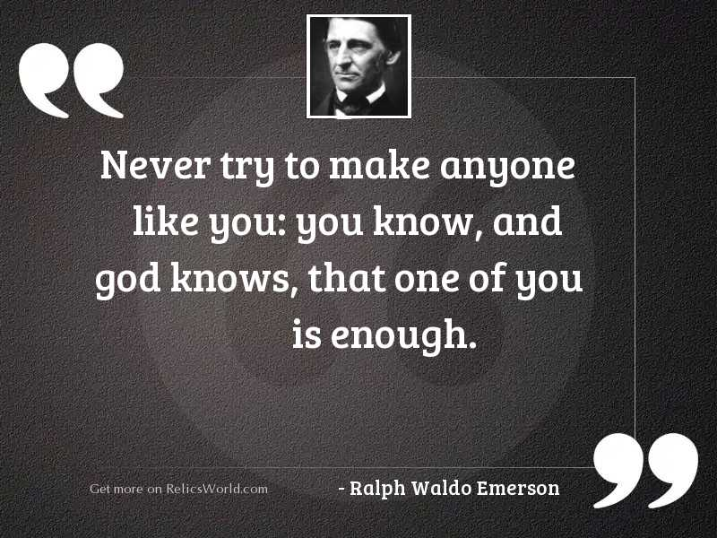Never try to make anyone