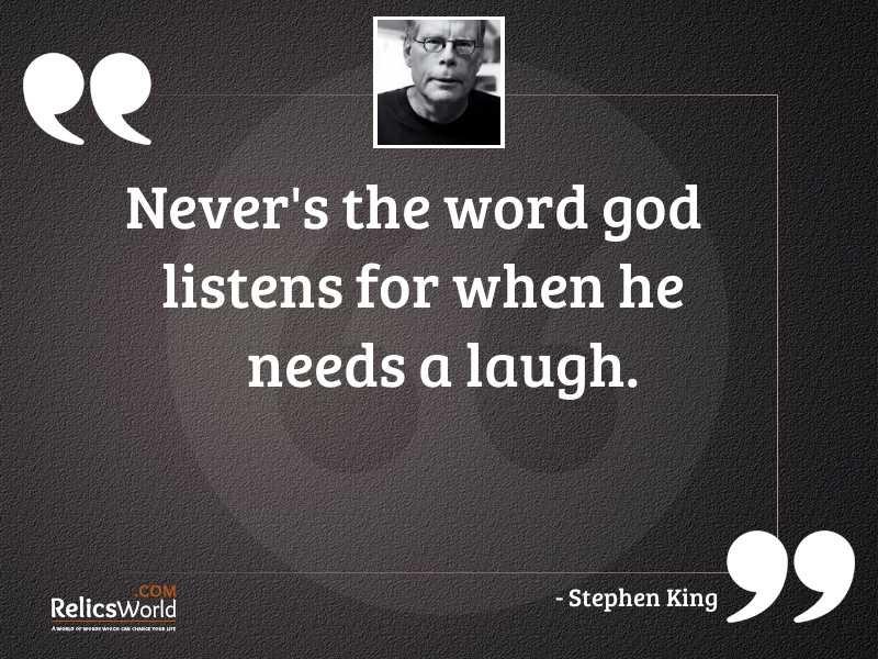 nevers the word God listens