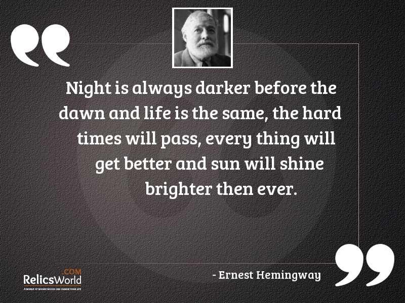 Night is always darker before