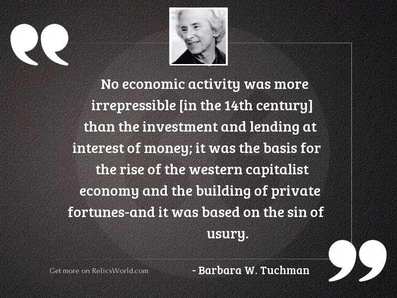 No economic activity was more