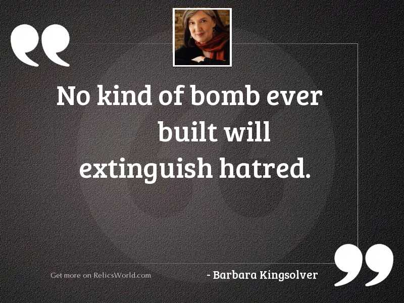 No kind of bomb ever