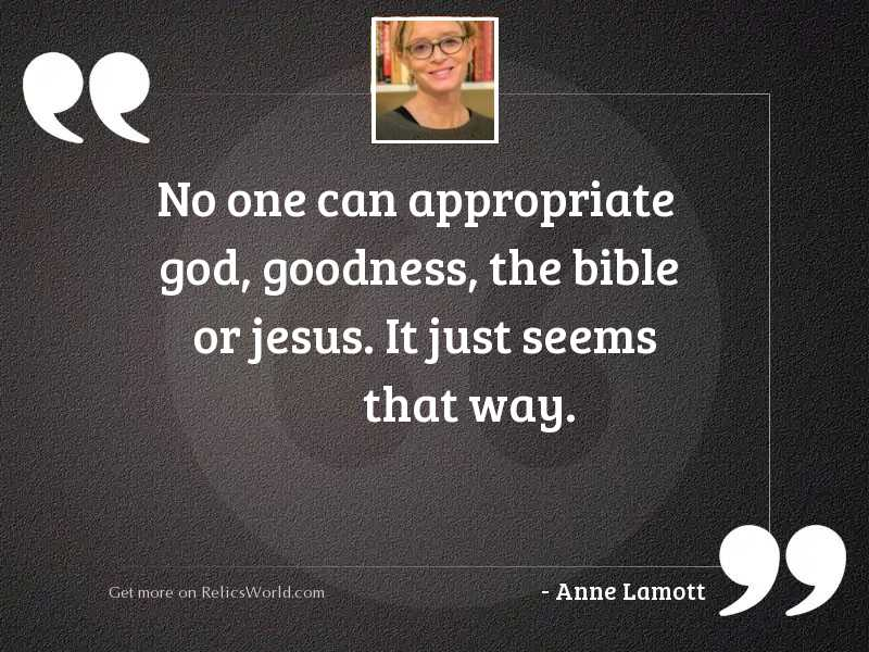 No one can appropriate God,