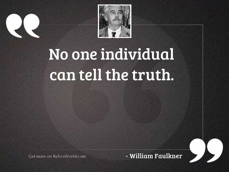 No one individual can tell