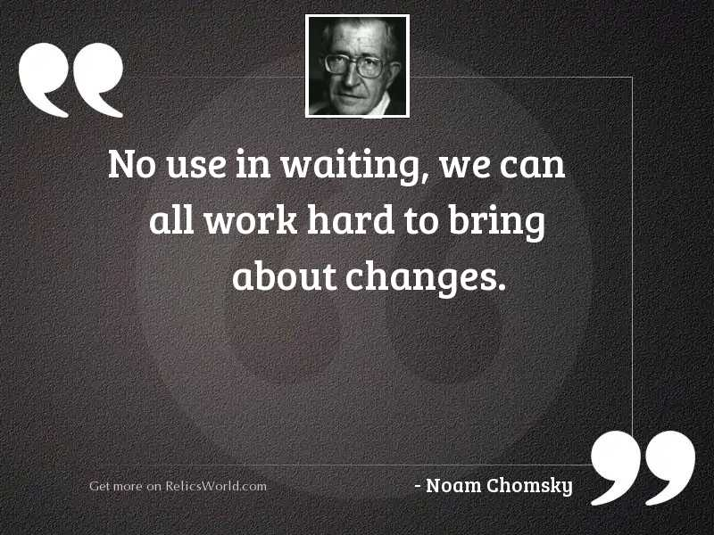 No use in waiting, we