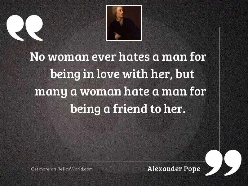 No woman ever hates a