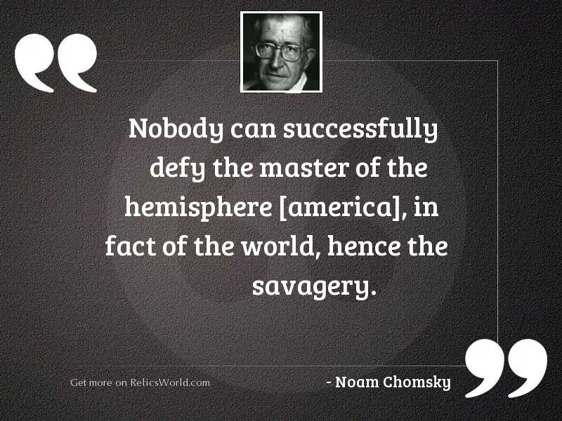 Nobody can successfully defy the