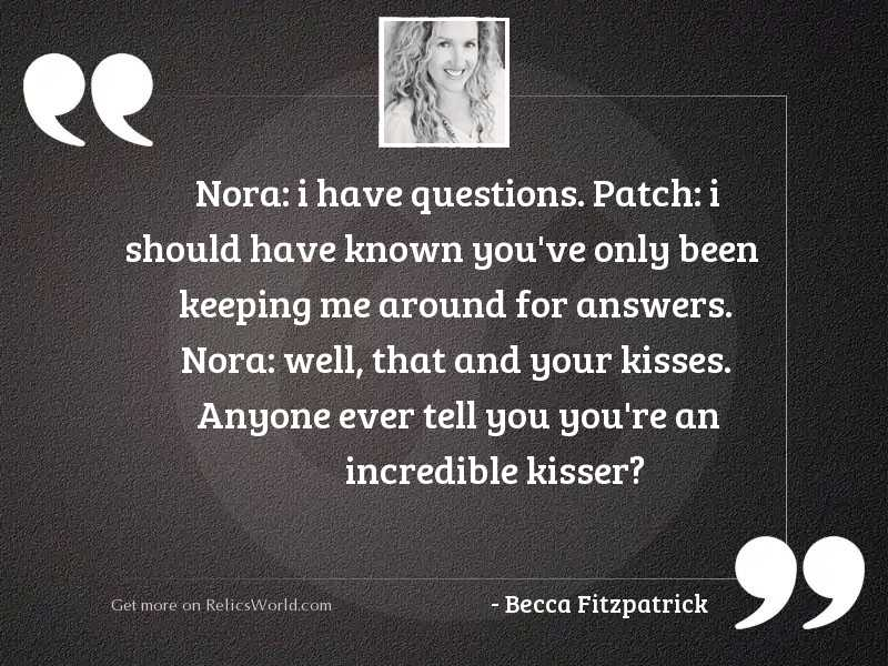 Nora I have questions Patch