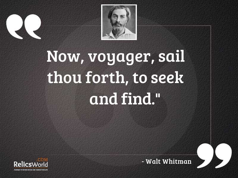 Now Voyager sail thou forth