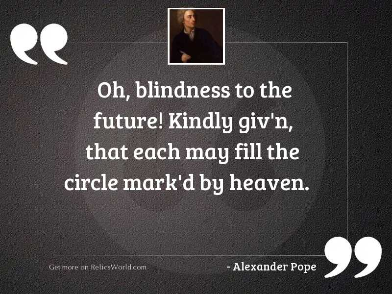 Oh, blindness to the future!