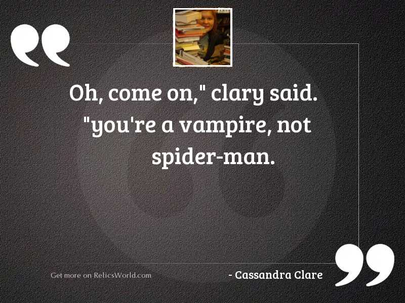 Oh come on Clary said