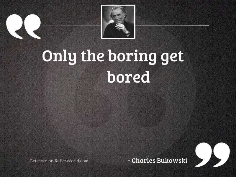 Only the boring get bored