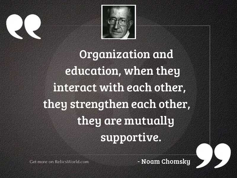 Organization and education, when they