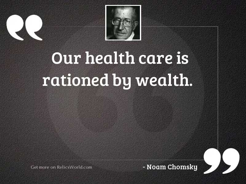 Our health care is rationed