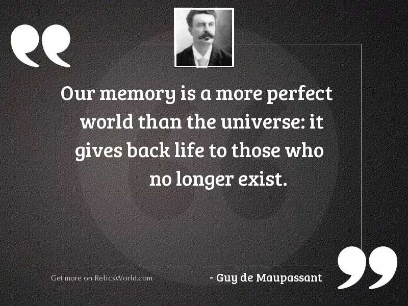 Our memory is a more