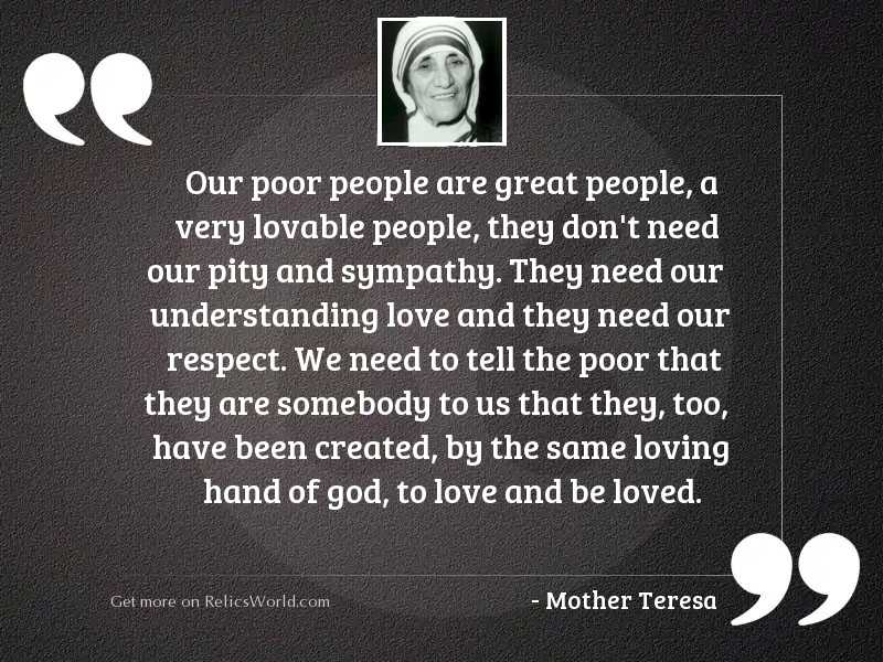 Our Poor People Are Great Inspirational Quote By Mother Teresa