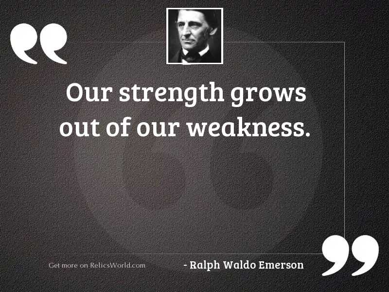 Our strength grows out of