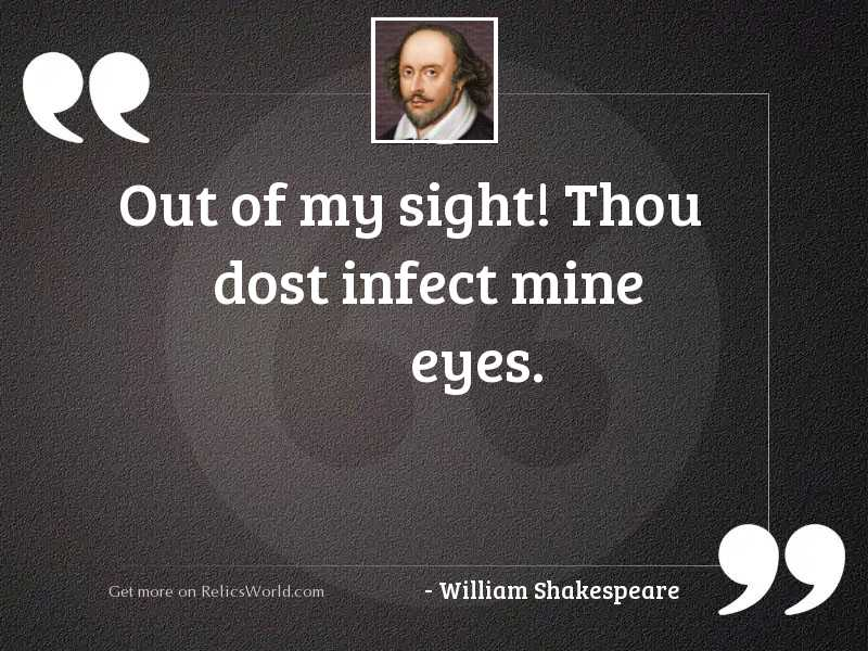Out of my sight! Thou