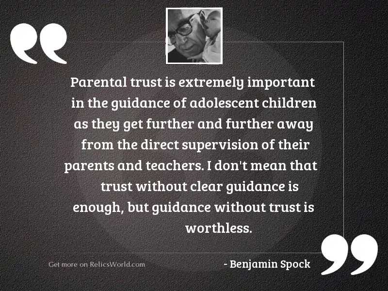 Parental trust is extremely important