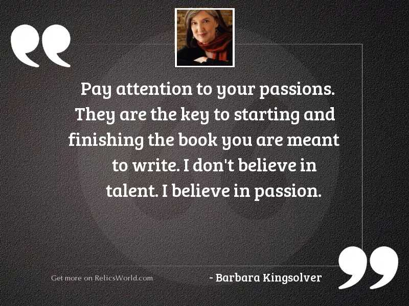 Pay attention to your passions.