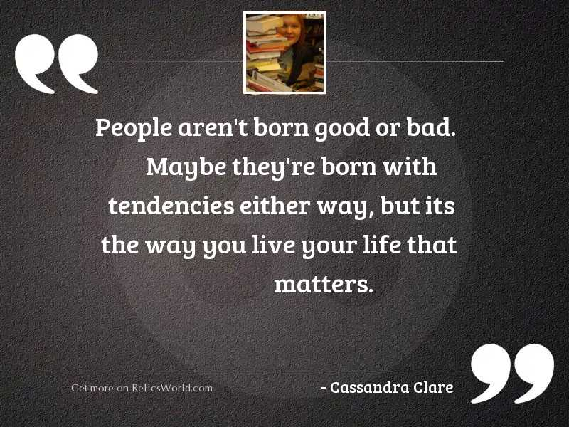 People aren't born good
