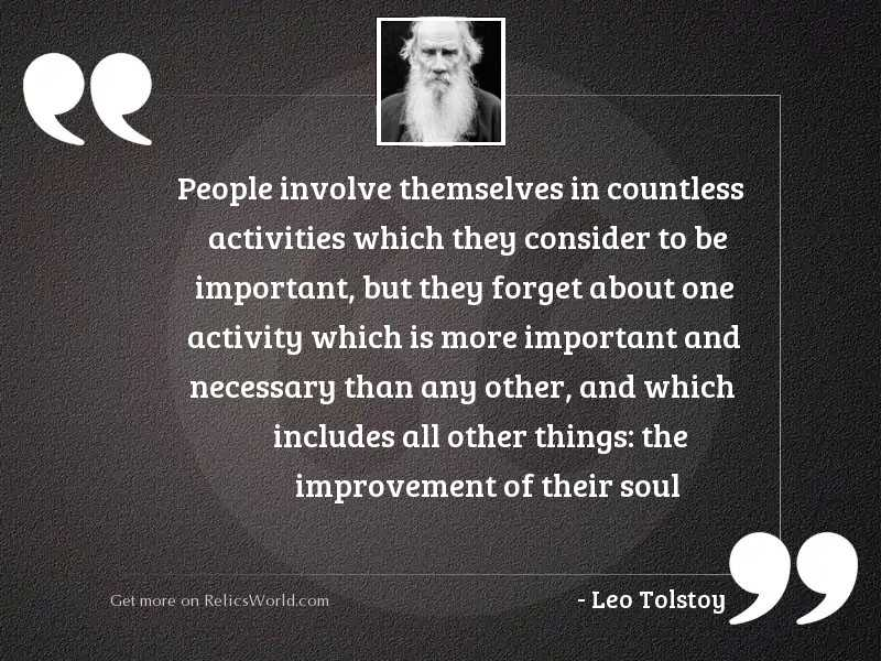 People involve themselves in countless