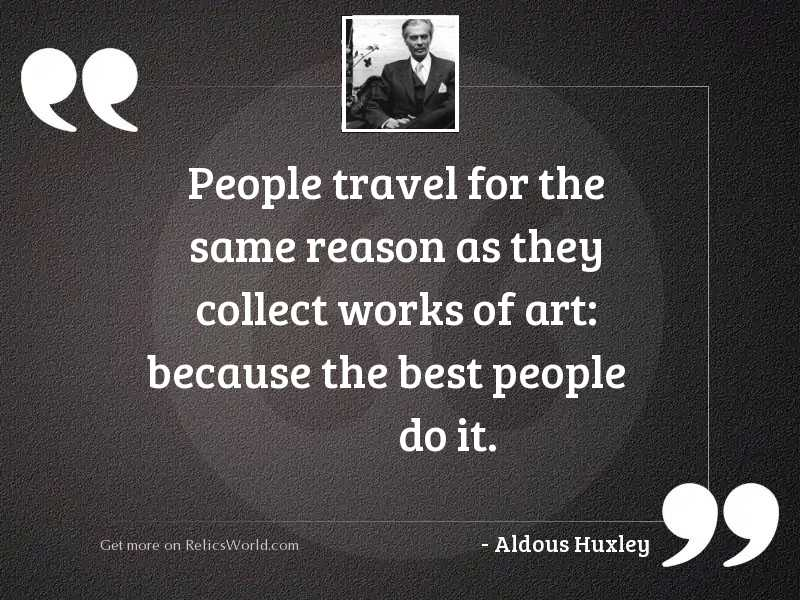 People travel for the same