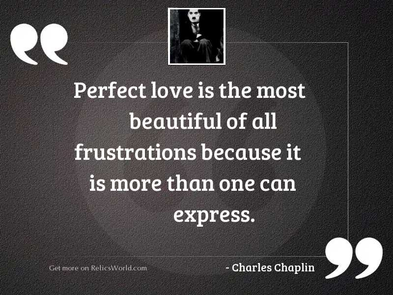 Perfect love is the most