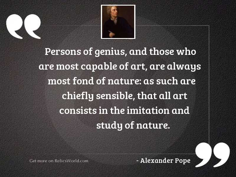 Persons of genius, and those