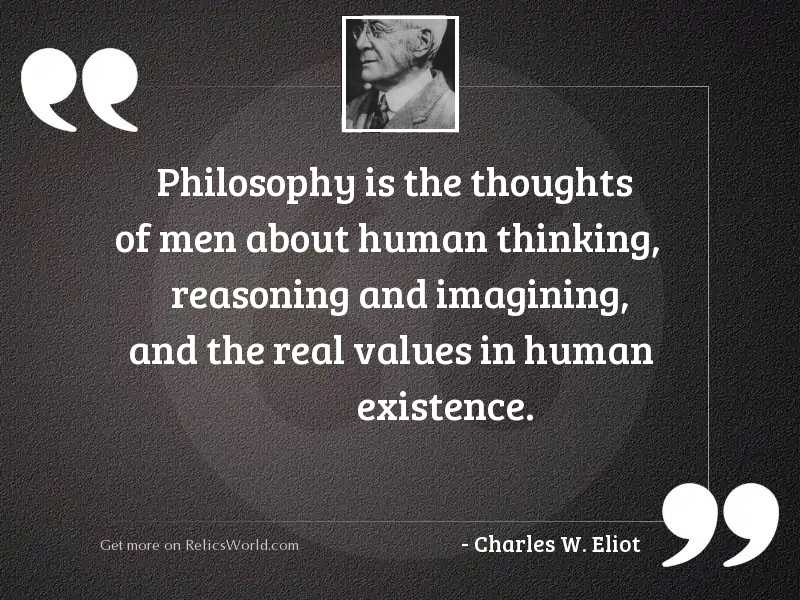 Philosophy is the thoughts of