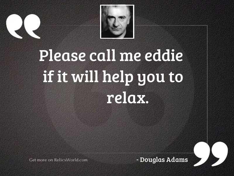 Please call me Eddie if