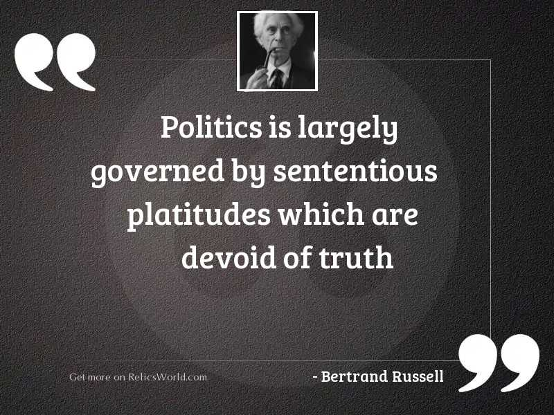 Politics is largely governed by... | Inspirational Quote by Bertrand Russell