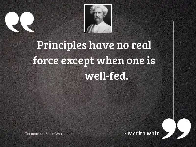 Principles have no real force