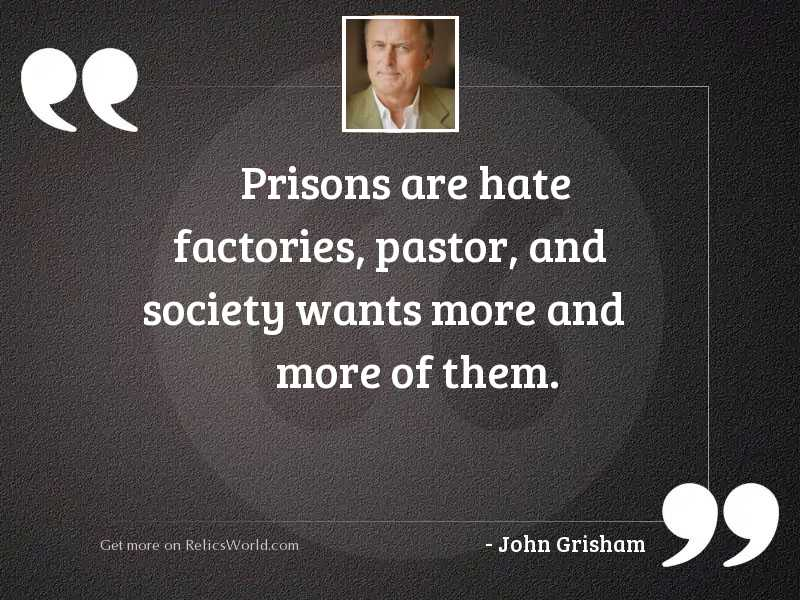 Prisons are hate factories, Pastor,