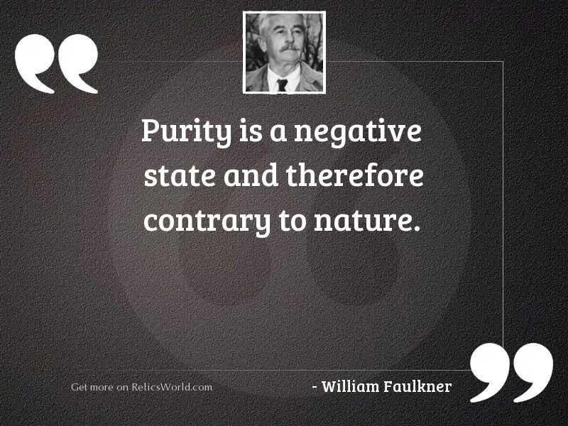 Purity is a negative state