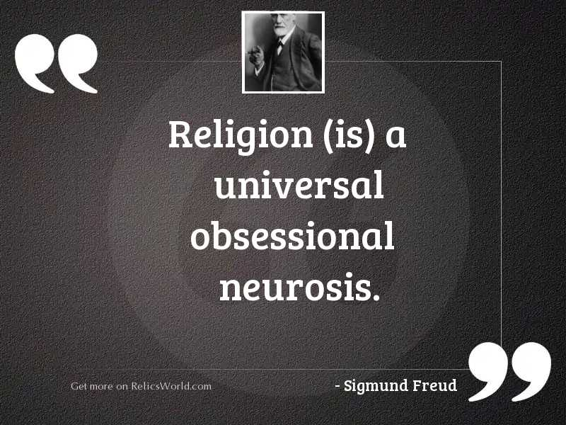 Religion (is) a universal obsessional