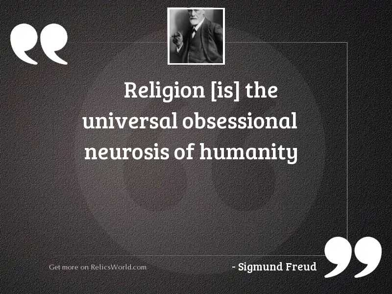 Religion [is] the universal obsessional
